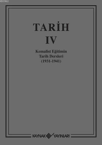 Tarih IV (Ciltli); Kemalist Eğitimin Tarih Dersleri (1931-1941)
