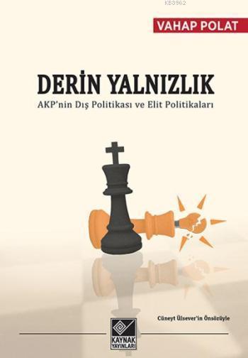 Derin Yalnızlık; AKP'nin Dış Politikası ve Elit Politikaları