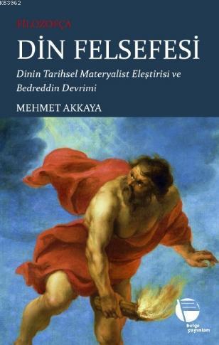 Filozofça Din Felsefesi; Dinin Tarihsel Materyalist Eleştirisi ve Bedreddin Devrimi