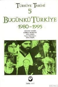 Türkiye Tarihi 5 - Bugünkü Türkiye 1980-2003