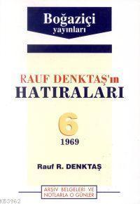 Rauf Denktaş´ın Hatıraları - 6. Cilt (1969)