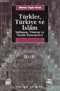 Türkler, Türkiye ve İslam; Yaklaşım, Yöntem ve Yorum Denemeleri