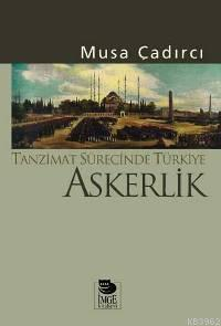 Tanzimat Sürecinde Türkiye - Askerlik