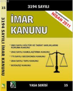3194 Sayılı İmar Kanunu; (Yasa Serisi 15)