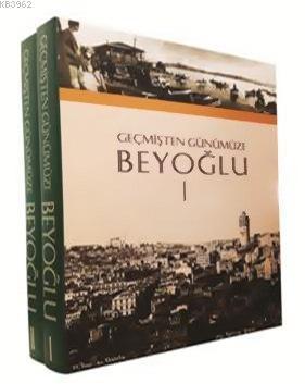 Geçmişten Günümüze Beyoğlu I-II (2 Cilt, Ciltli, Kutulu)