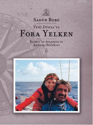 Yeni Dünya'ya Fora Yelken; Kısmet'in Atlantik ve Amerika Seyahati