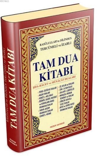 Tam Dua Kitabı (Ciltli, Şamua); Rasûlullahın Dilinden Tercümeli ve İzahlı