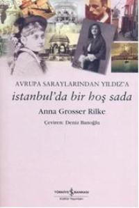 Avrupa Saraylarından Yıldız'a İstanbul'da Bir Hoş Sada