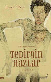 Tedirgin Hazlar; Kafka Sonrası Bir Roman