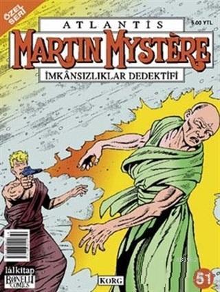 Atlantis (Özel Seri) Sayı: 51 Korg Martin Mystere İmkansızlıklar Dedektifi