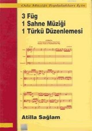 3 Füg 1 Sahne Müziği 1 Türkü Düzenlemesi