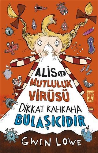 Alis ve Mutluluk Virüsü - Dikkat Kahkaha Bulaşıcıdır