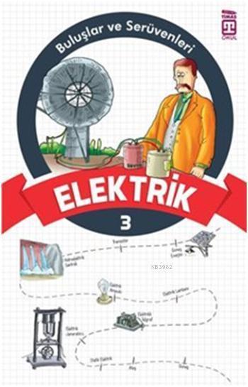 Elektrik; Buluşlar ve Serüvenleri, 9+ Yaş