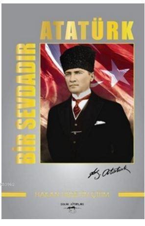 Bir Sevdadır Atatürk