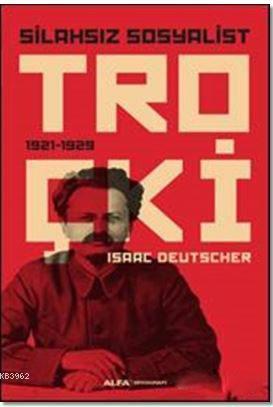 Silahsız Sosyalist Troçki; 1921 - 1929