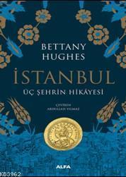 İstanbul (Ciltli); Üç Şehrin Hikayesi