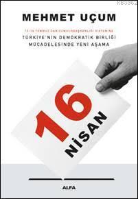 16 Nisan; 15-16 Temmuz'dan Cumhurbaşkanlığı Sistemine Türkiye'nin Demokratik Birliği Mücadelesinde Yeni Aşama