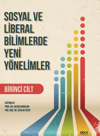 Sosyal ve Liberal Bilimlerde Yeni Yönelimler 1. Cilt