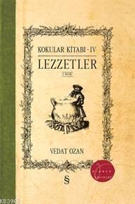 Lezzetler - Kokular Kitabı 4