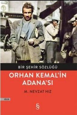 Orhan Kemal'in Adana'sı; Bir Şehir Sözlüğü