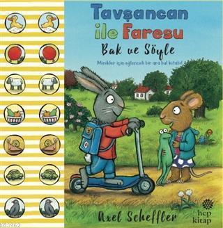 Bak ve Söyle - Tavşancan ile Faresu; Minikler İçin Eğlenceli Bir Ara Bul Kitabı
