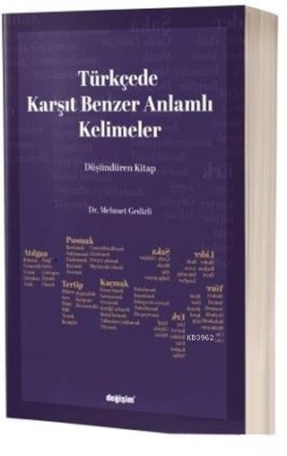 Türkçede Karşıt Benzer Anlamlı Kelimeler; Türkçenin İşlevsel Zekası