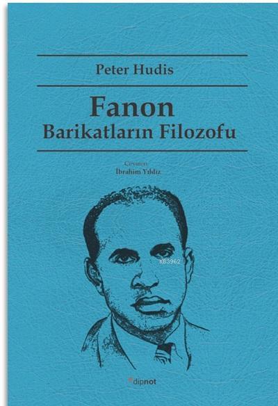Fanon: Barikatların Filozofu