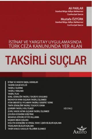 İstinaf ve Yargıtay Uygulamasında Türk Ceza Kanununda Yer Alan Taksirli Suçlar