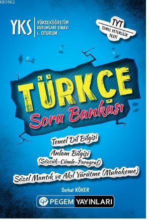 YKS 1. Oturum Türkçe Soru Bankası; Temel Dilbilgisi - Anlam Bilgisi (Sözcük-Cümle-Paragraf) - Sözel Mantık ve Akıl Yürütme ( Muhakeme)