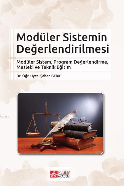 Modüler Sistemin Değerlendirilmesi; Modüler Sistem, Program Değerlendirme, Mesleki ve Teknik Eğitim