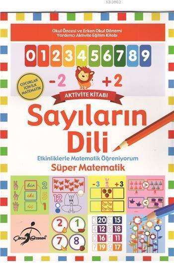 Sayıların Dili; Etkinliklerle Matematik Öğreniyorum - Süper Matematik