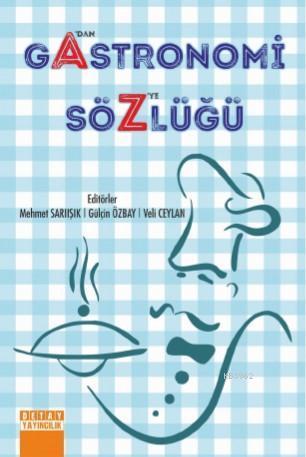 Gastronomi Sözlüğü; A' dan Z'ye