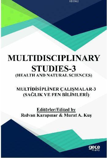 Multidispliner Çalışmalar 3 (Sağlık ve Fen Bilimleri)