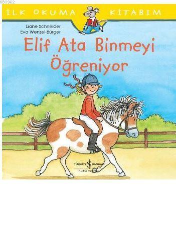 Elif Ata Binmeyi Öğreniyor; İlk Okuma Kitabım
