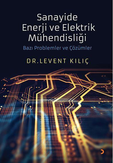 Sanayide Enerji ve Elektrik Mühendisliği Bazı Problemler ve Çözümler