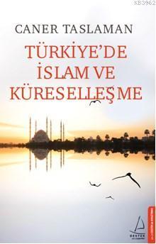 Türkiyede İslam Ve Küreselleşe