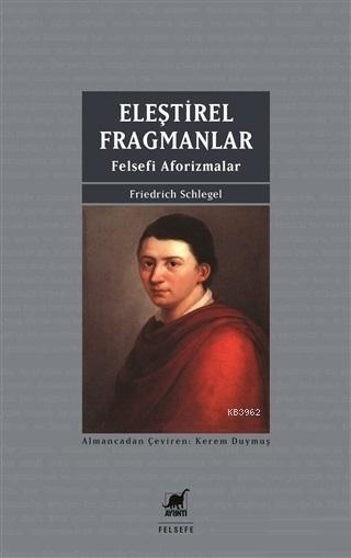 Eleştirel Fragmanlar; Felsefi Aforizmalar
