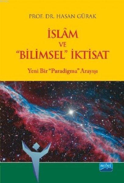 İslam ve Bilimsel İktisat Yeni Bir Paradigma Arayışı