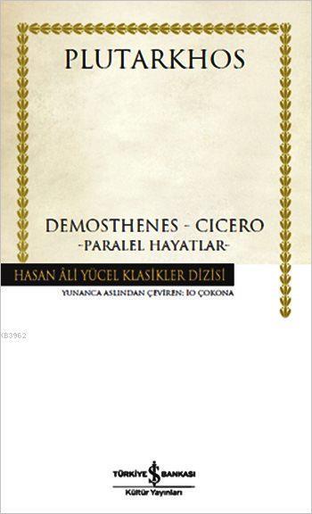 Demosthenes - Cicero (Ciltli); Paralel Hayatlar