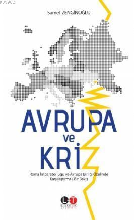 Avrupa ve Kriz; Roma İmparatorluğu ve Avrupa Birliği Özelinde Karşılaştırmalı Bir Bakış