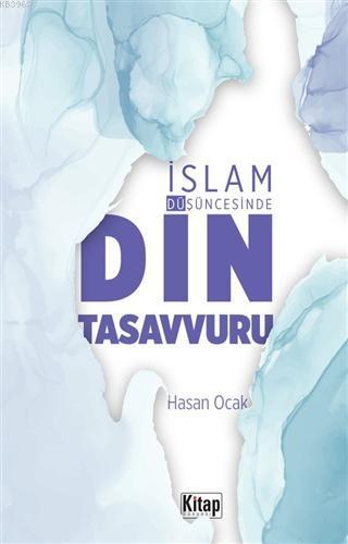 İslam Düşüncesinde Din Tasavvuru