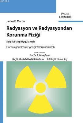 Radyasyon ve Radyasyondan Korunma Fiziği; Sağlık Fiziği Uygulamalı
