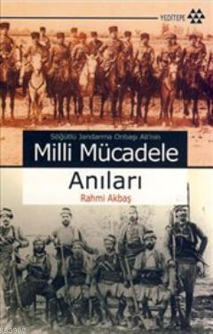 Söğütlü Jandarma Onbaşı Ali'nin Milli Mücadele Anıları
