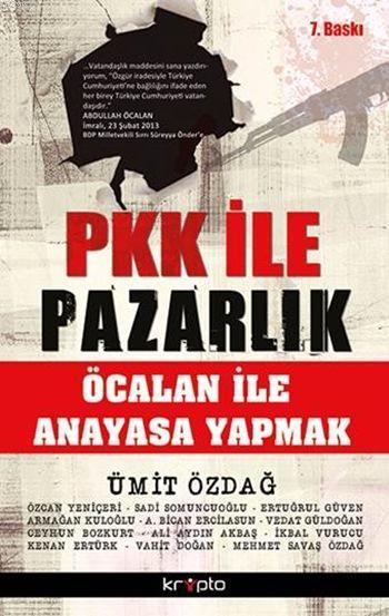 PKK ile Pazarlık; Öcalan ile Anayasa Yapmak