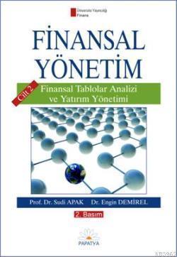 Finansal Yönetim Cilt 2; Finansal Tablolar Analizi ve Yatırım Yönetimi