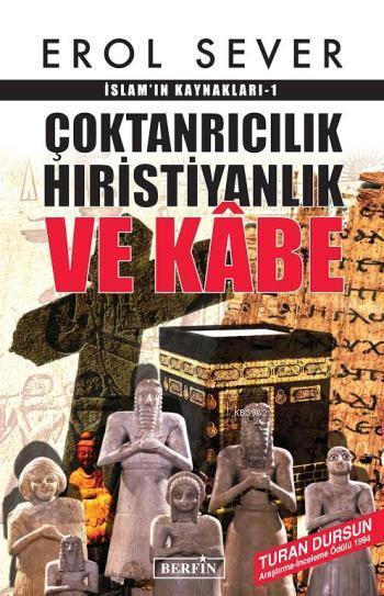 Çoktanrıcılık Hıristiyanlık ve Kâbe; İslamın Kaynakları-1