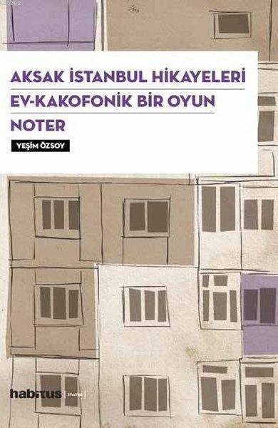 Aksak İstanbul Hikayeleri / Ev-Kakofonik Bir Oyun / Noter (3 Oyun Bir Arada)