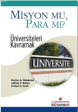 Misyon Mu, Para Mı?; Üniversiteleri Kavramak