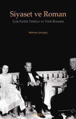 Siyaset ve Roman; Çok Partili Türkiye ve  Türk Romanı
