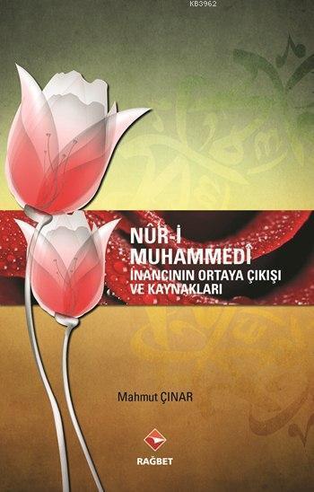Nûr-i Muhammedî; İnancının Ortaya Çıkışı ve Kaynakları